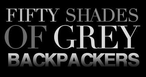 Fifty shades of grey backpackers